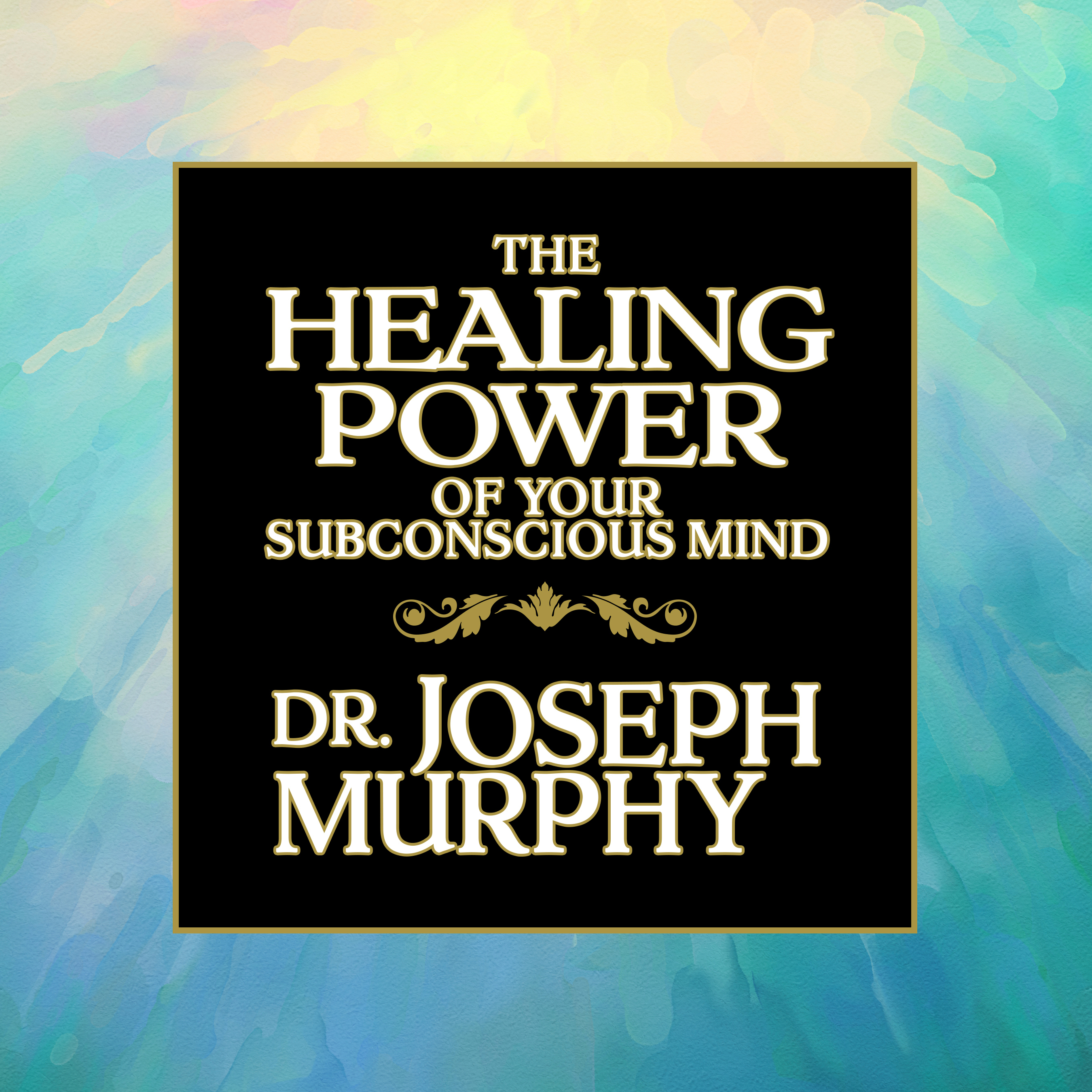Printable The Healing Power of Your Subconscious Mind Audiobook Cover Art