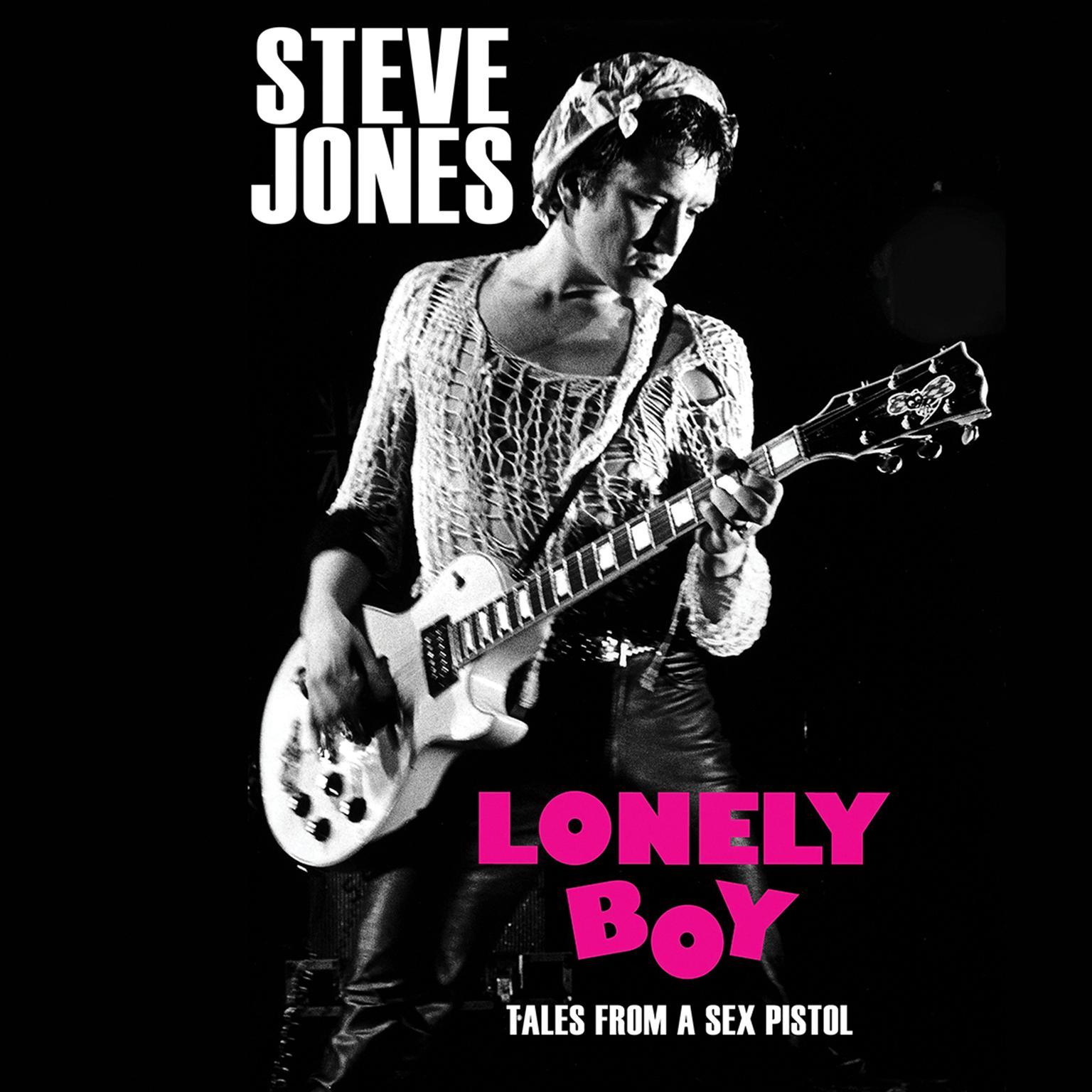 Lonely Boy: Tales from a Sex Pistol Audiobook, by Steve Jones