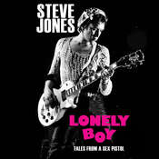 Lonely Boy: Tales from a Sex Pistol Audiobook, by Steve Jones