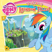 My Little Pony: Welcome to Rainbow Falls! Audiobook, by Olivia London