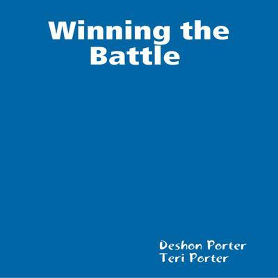 Winning the Battle  Audiobook, by Deshon Porter