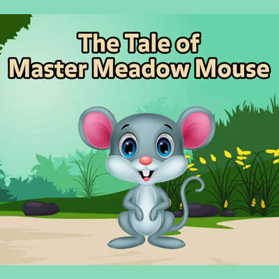 The Tale of Master Meadow Mouse Audiobook, by Arthur Scott Bailey
