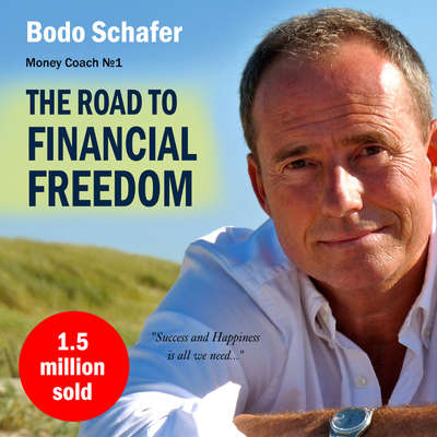 The Road to Financial Freedom: Earn Your First Million in Seven Years Audiobook, by Bodo Schäfer