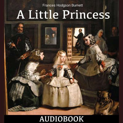 A Little Princess Audiobook, by Frances Hodgson Burnett