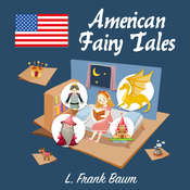 American Fairy Tales Audiobook, by L. Frank Baum