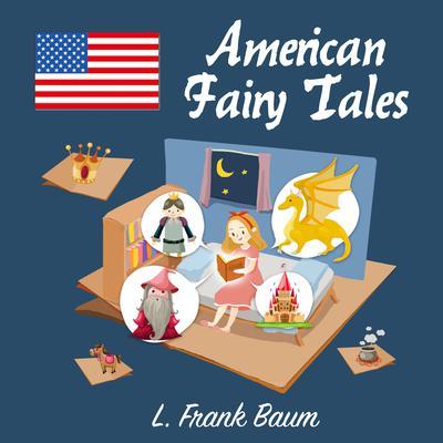 American Fairy Tales Audiobook, by L. Frank Baum