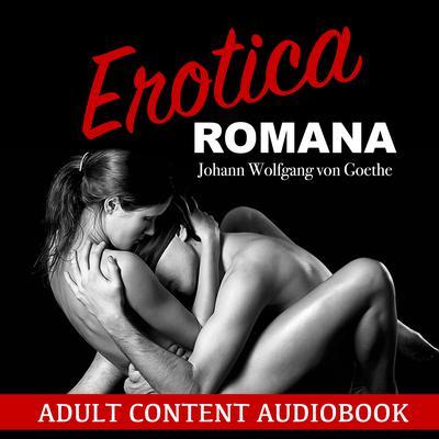 Erotica Romana Audiobook, by Johann Wolfgang von Goethe