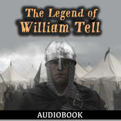 The Legend of William Tell Audiobook, by Anonymous