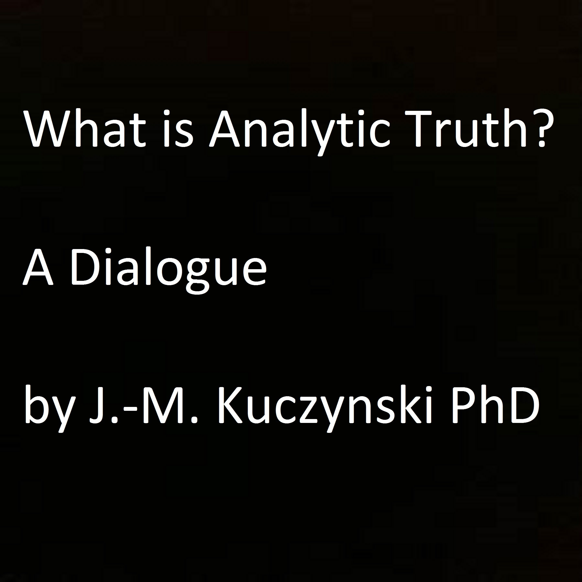 Printable What is Analytic Truth? : A Dialogue Audiobook Cover Art