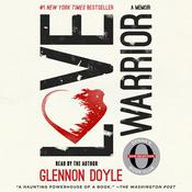 Love Warrior: A Memoir Audiobook, by Glennon Doyle Melton, Glennon Doyle