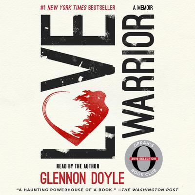 Love Warrior: A Memoir Audiobook, by Glennon Doyle Melton