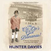The Co-Ops Got Bananas: A Memoir of Growing Up in the Post-War North Audiobook, by Hunter Davies