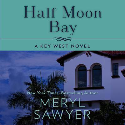 Half Moon Bay Audiobook, by Meryl Sawyer