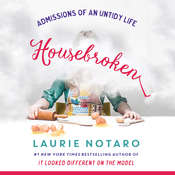 Housebroken: Admissions of an Untidy Life Audiobook, by Laurie Notaro