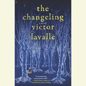 The Changeling Audiobook, by Victor LaValle