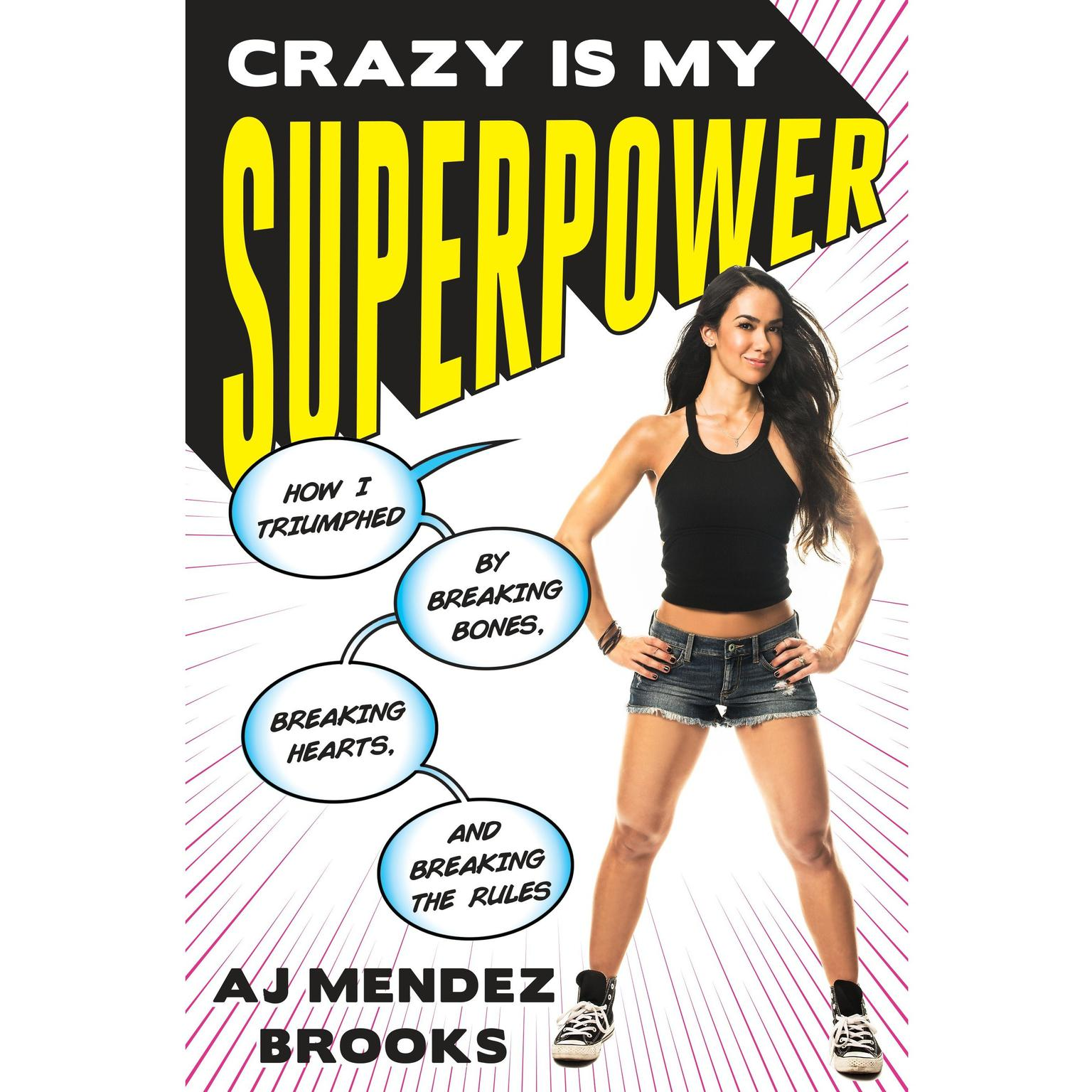 Printable Crazy Is My Superpower: How I Triumphed by Breaking Bones, Breaking Hearts, and Breaking the Rules Audiobook Cover Art