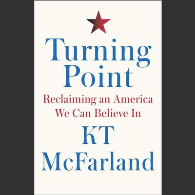 Turning Point: Reclaiming an America We Can Believe In Audiobook, by KT McFarland