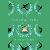 The Barrowfields: A Novel, by Phillip Lewis