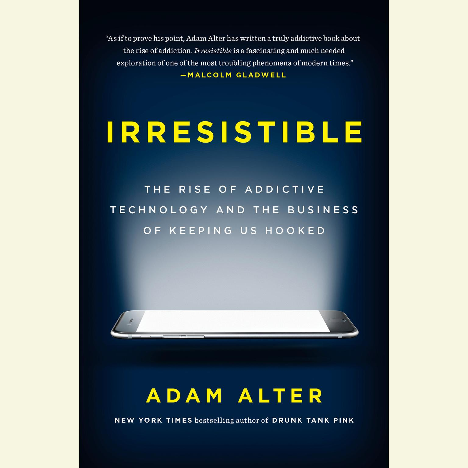 Printable Irresistible: The Rise of Addictive Technology and the Business of Keeping Us Hooked Audiobook Cover Art