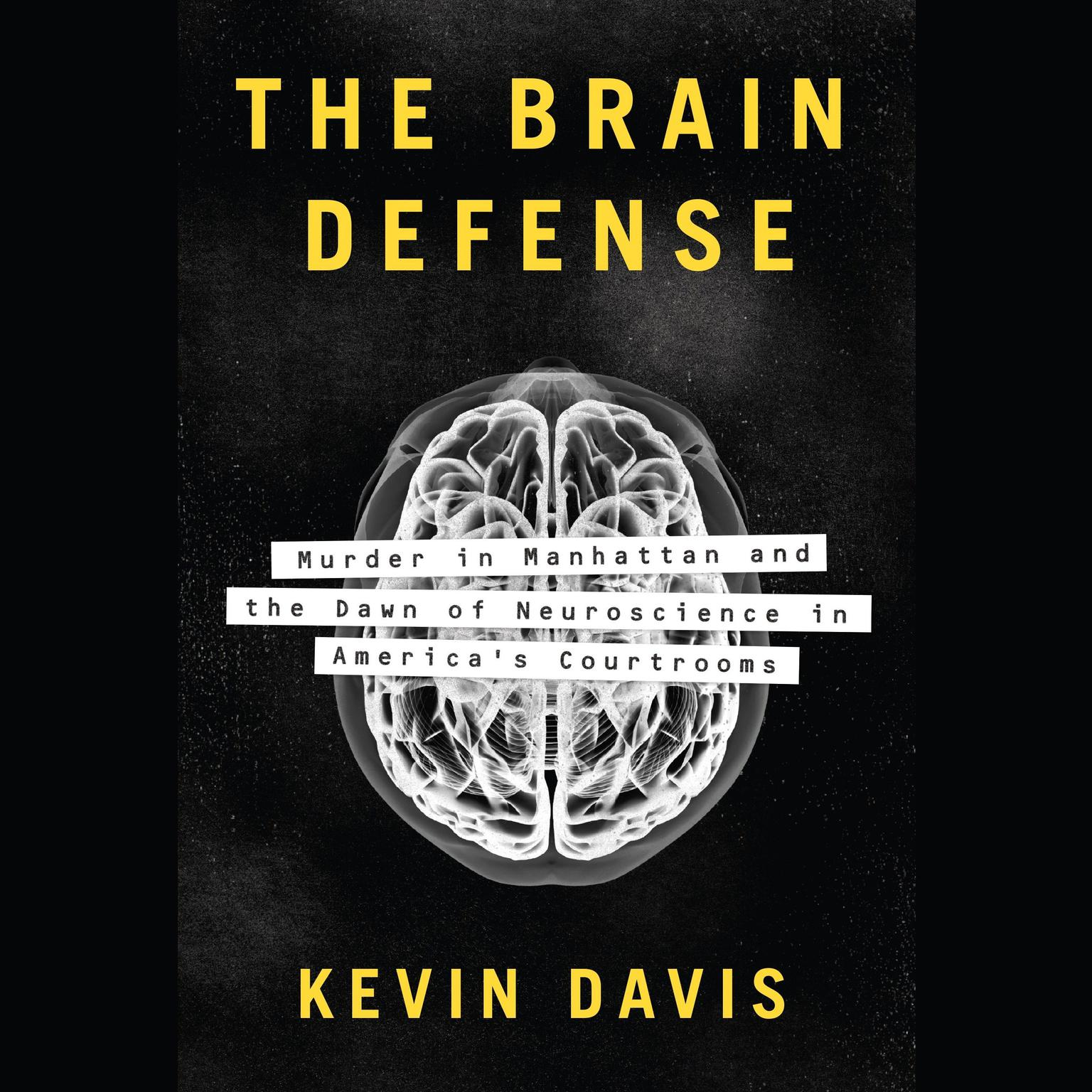 Printable The Brain Defense: Murder in Manhattan and the Dawn of Neuroscience in America's Courtrooms Audiobook Cover Art