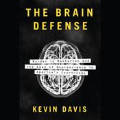 The Brain Defense: Murder in Manhattan and the Dawn of Neuroscience in Americas Courtrooms Audiobook, by Kevin Davis