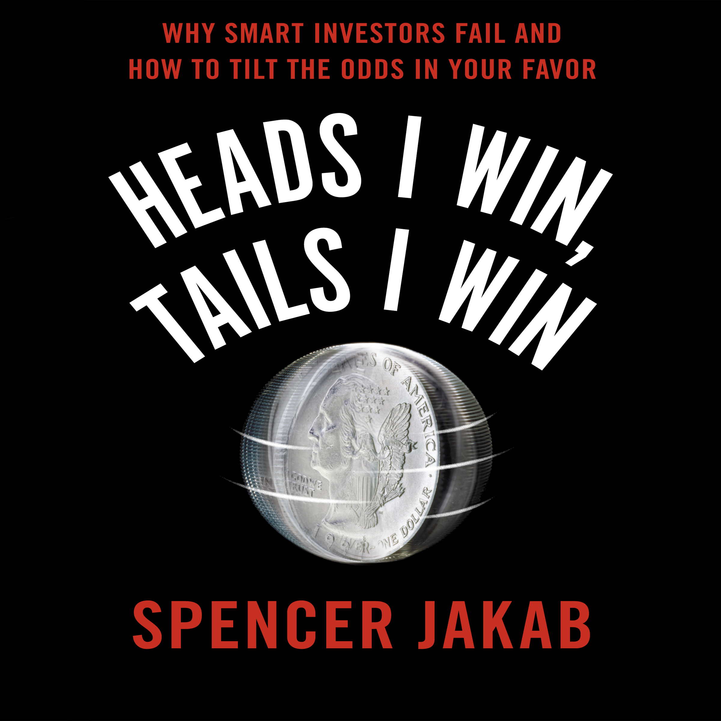 Printable Heads I Win, Tails I Win: Why Smart Investors Fail and How to Tilt the Odds in Your Favor Audiobook Cover Art