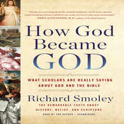How God Became God: What Scholars Are Really Saying about God and the Bible Audiobook, by Richard Smoley