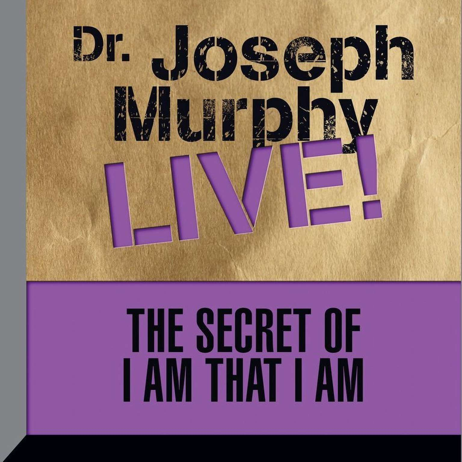 Printable The Secret of I am That I Am: Dr. Joseph Murphy LIVE! Audiobook Cover Art