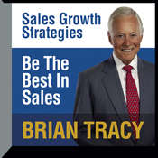 Be the Best in Sales: Sales Growth Strategies Audiobook, by Brian Tracy