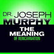 The Meaning of Reincarnation Audiobook, by Joseph Murphy