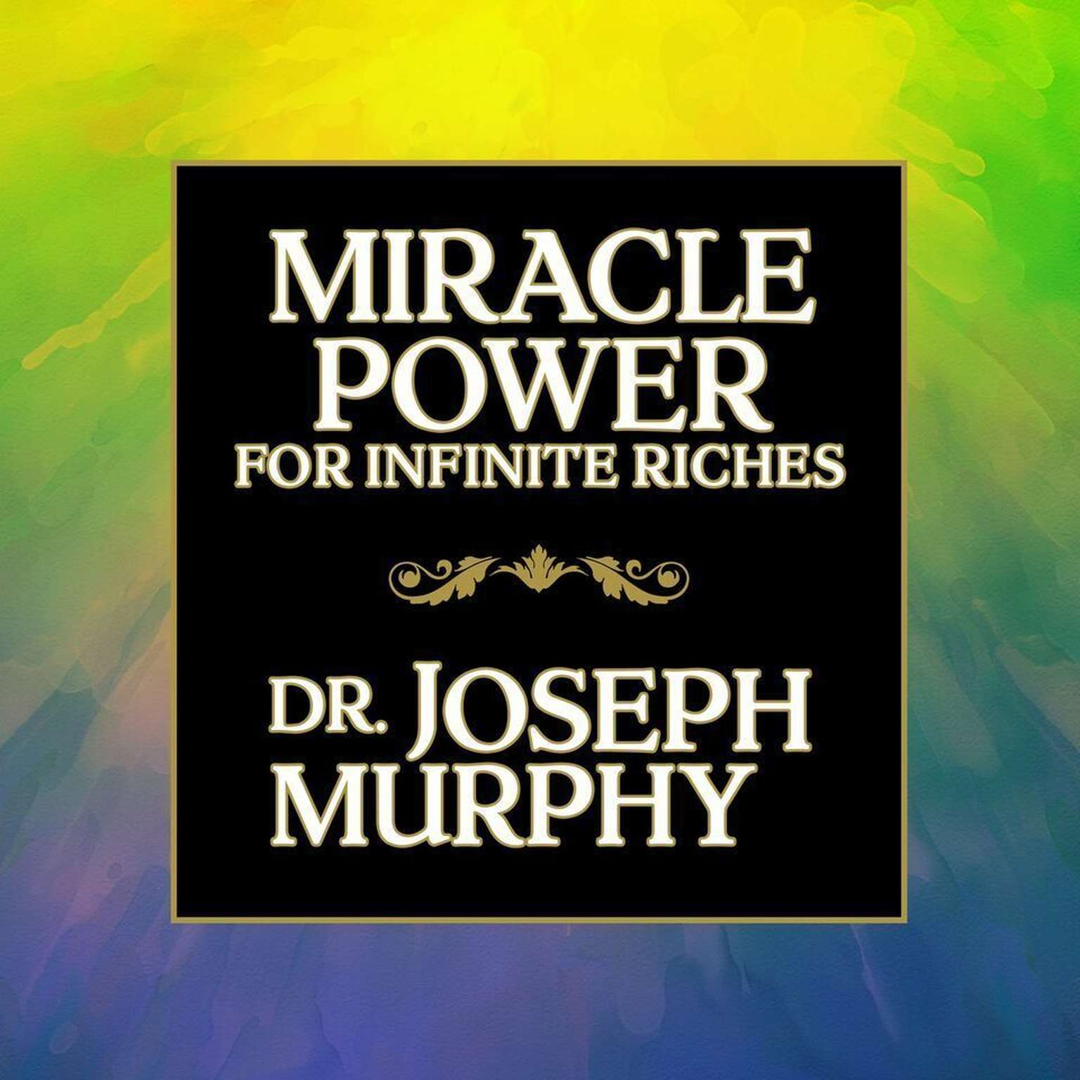 Printable Miracle Power for Infinate Riches Audiobook Cover Art