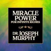 Miracle Power for Infinite Riches Audiobook, by Joseph Murphy