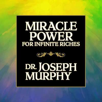 Miracle Power for Infinate Riches Audiobook, by Joseph Murphy