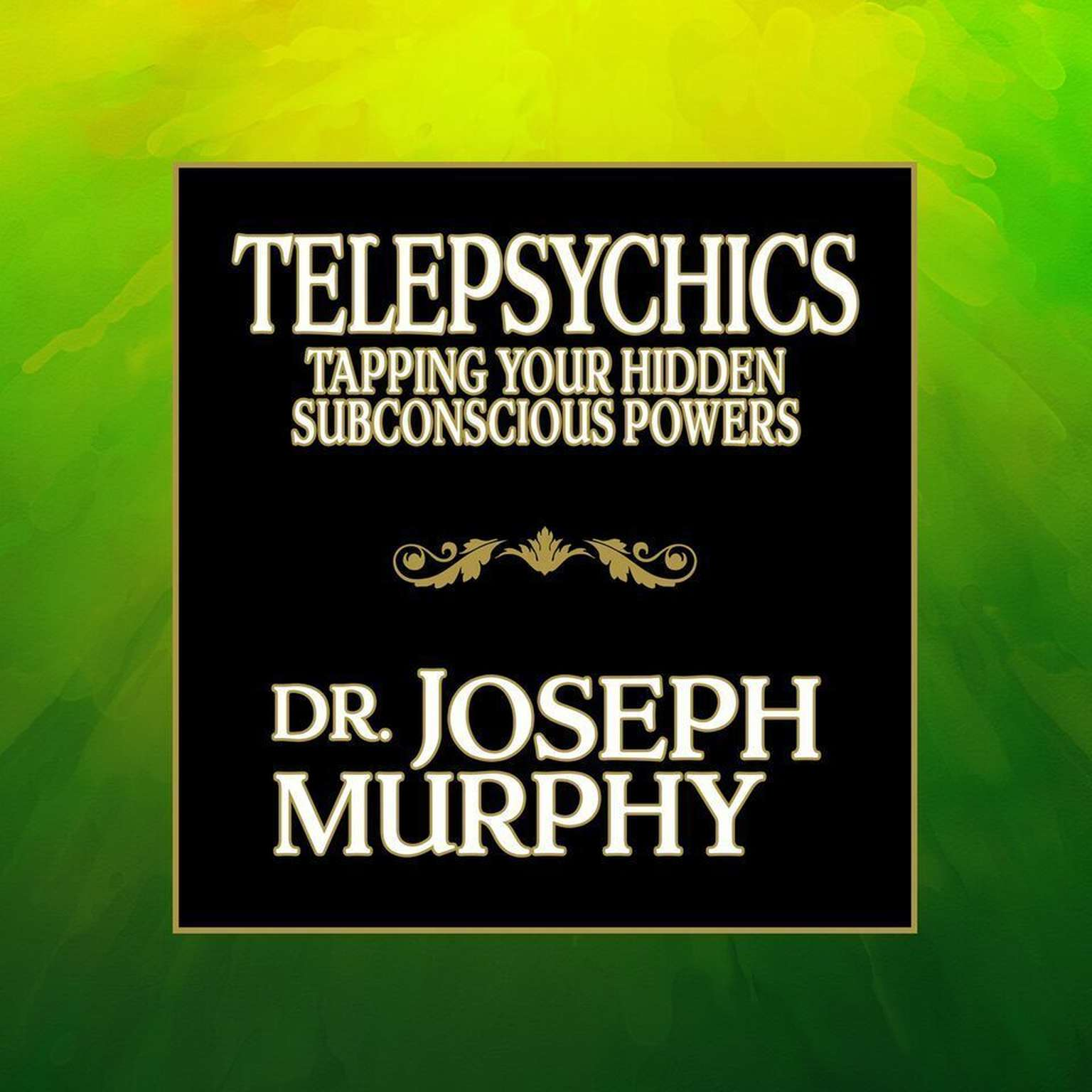 Printable Telepsychics: Tapping Your Hidden Subconscious Powers Audiobook Cover Art