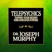 Telepsychics: Tapping Your Hidden Subconscious Powers, by Joseph Murphy