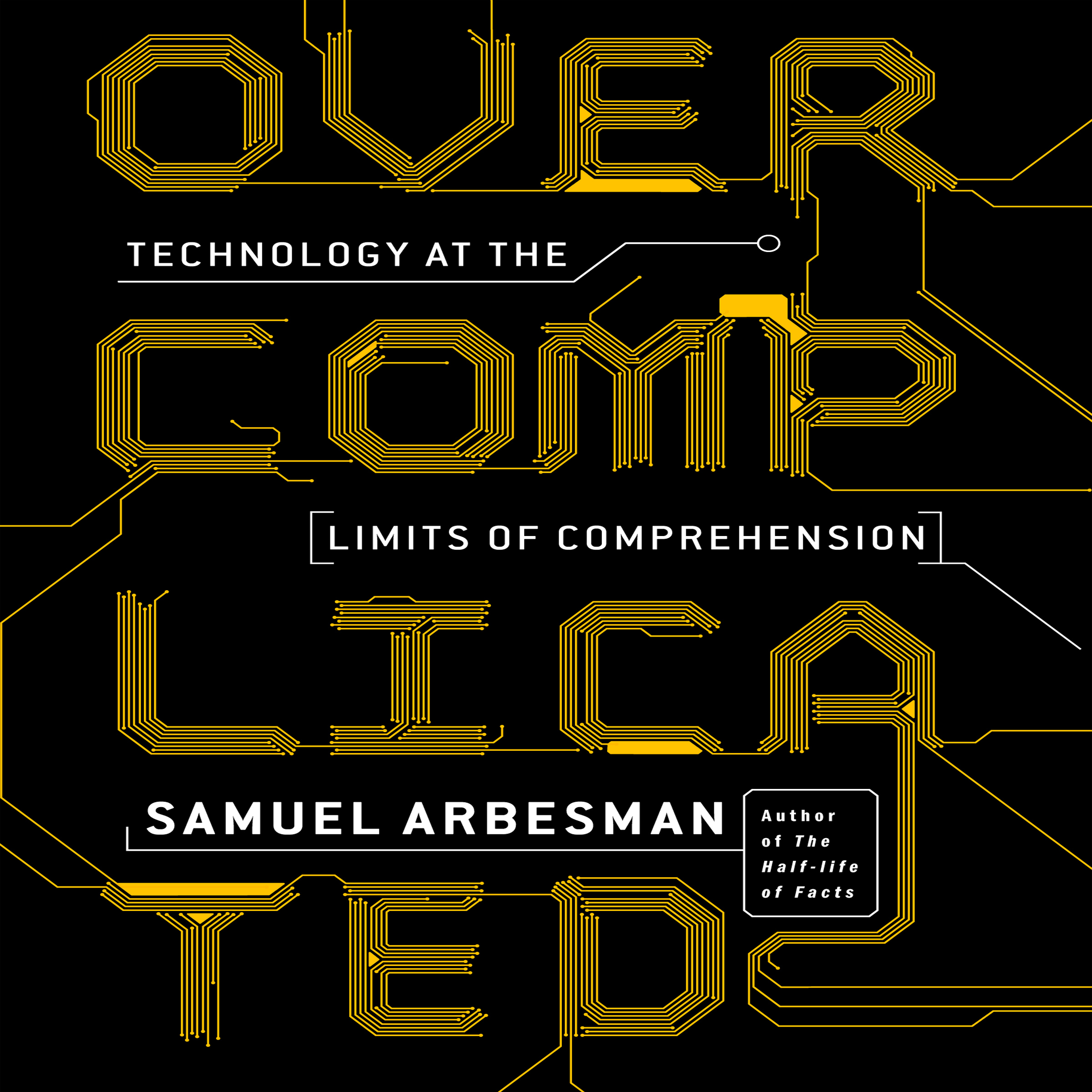 Printable Overcomplicated: Technology at the Limits of Comprehension Audiobook Cover Art