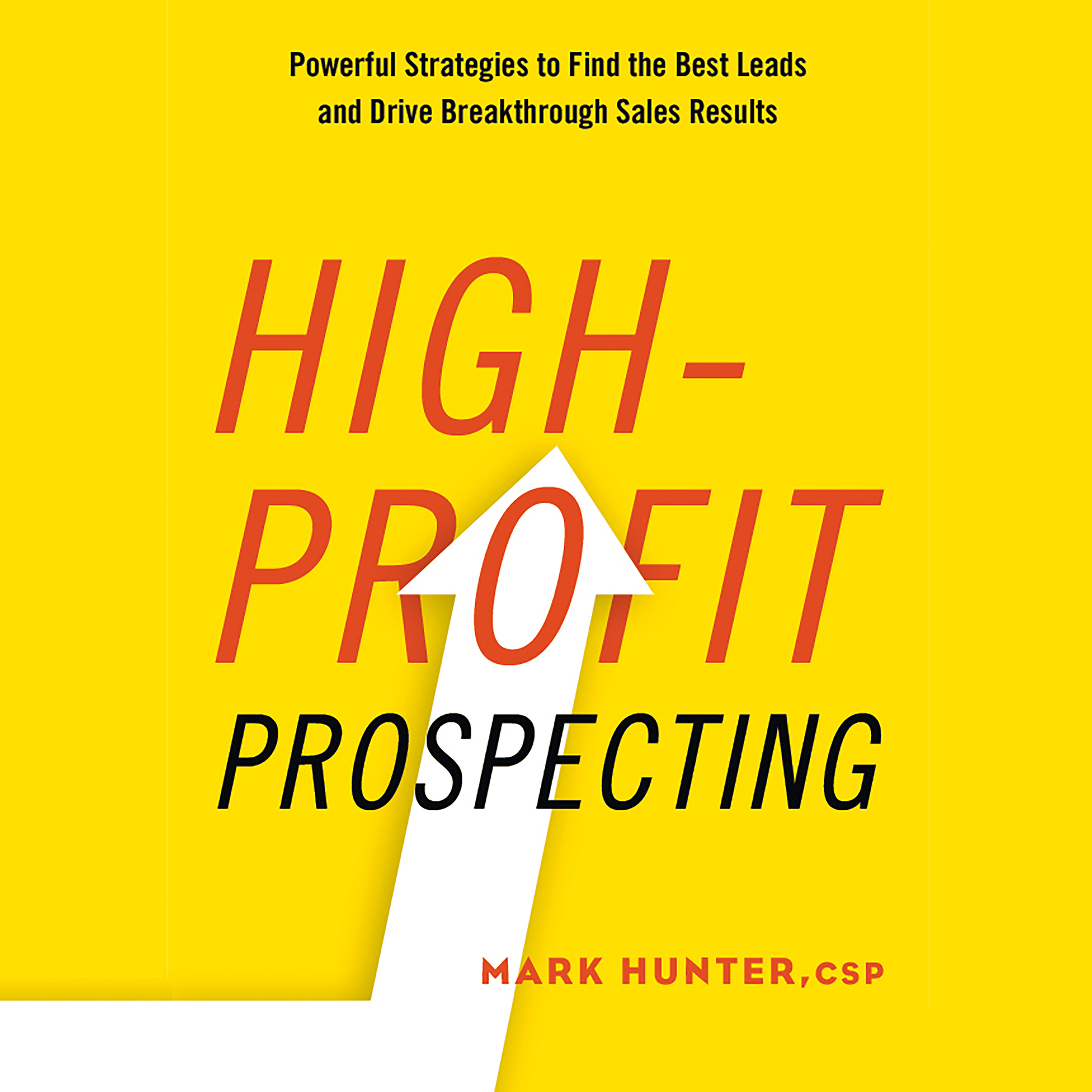 Printable High-Profit Prospecting: Powerful Strategies to Find the Best Leads and Drive Breakthrough Sales Results Audiobook Cover Art