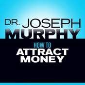 How to Attract Money Audiobook, by Joseph Murphy