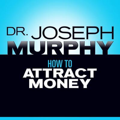 How to Attract Money Audiobook, by Joseph Murphy