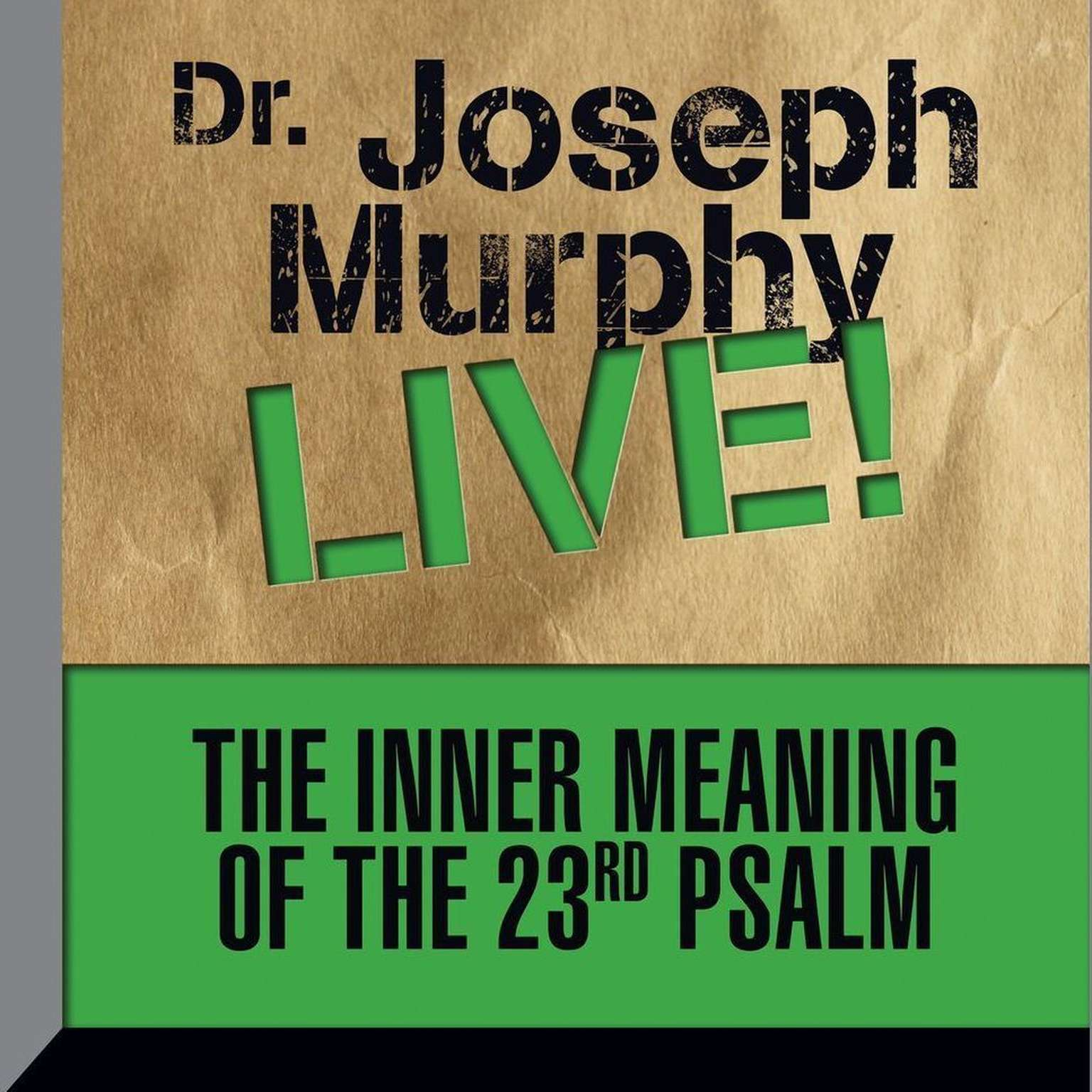 Printable The Inner Meaning the 23rd Psalm: Dr. Joseph Murphy LIVE! Audiobook Cover Art