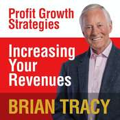Increasing Your Revenues: Profit Growth Strategies Audiobook, by Brian Tracy
