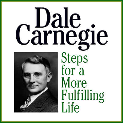 Steps for a More Fulfilling Life Audiobook, by Dale Carnegie