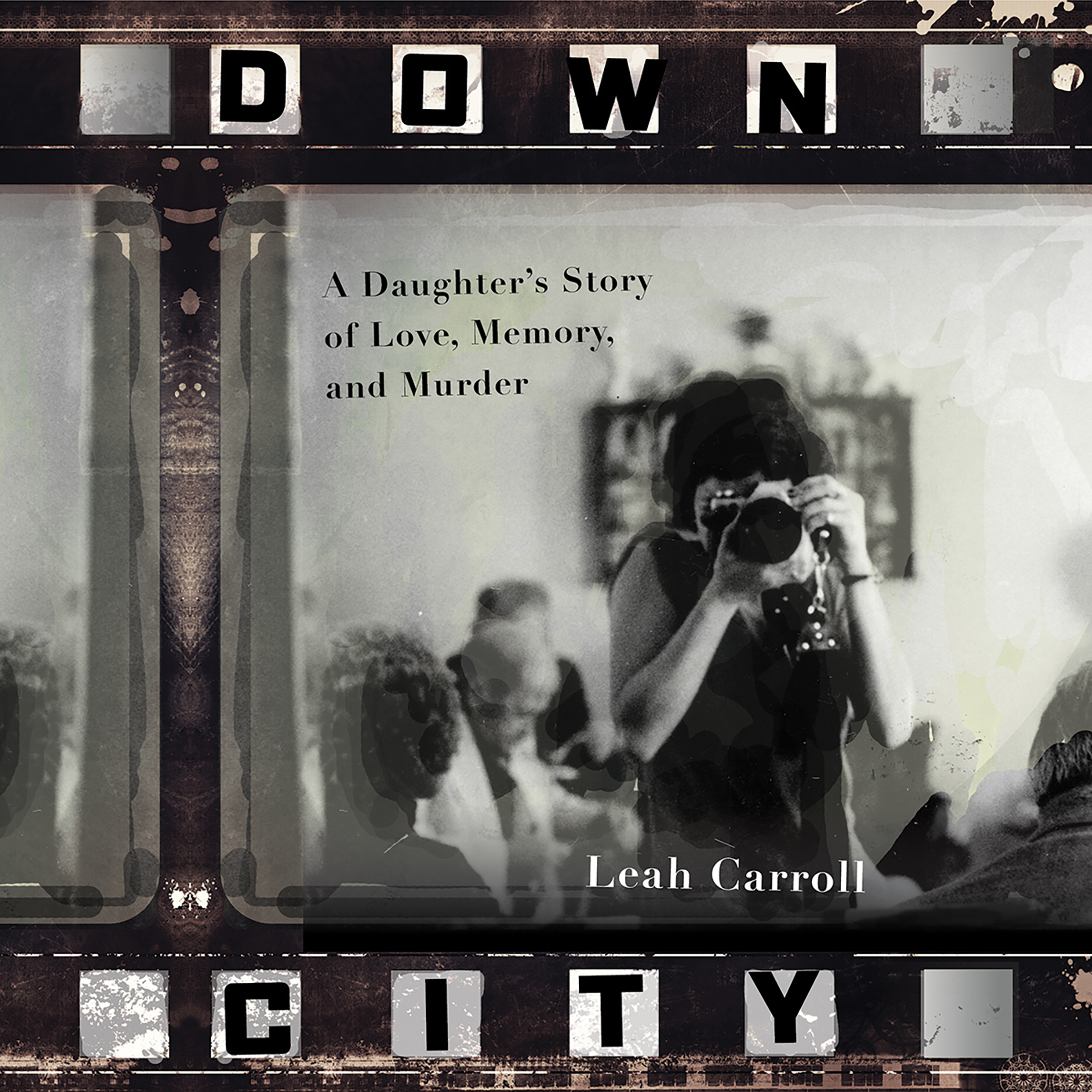 Printable Down City: A Daughter's Story of Love, Memory, and Murder Audiobook Cover Art