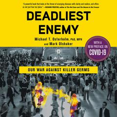 Deadliest Enemy: Our War Against Killer Germs Audiobook, by Mark Olshaker, Michael T. Osterholm