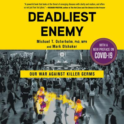 Deadliest Enemy: Our War Against Killer Germs Audiobook, by Mark Olshaker