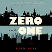 The Zero and the One: A Novel, by Ryan Ruby