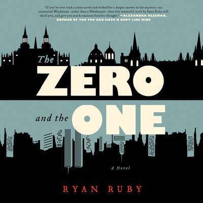 The Zero and the One: A Novel Audiobook, by Ryan Ruby