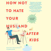How Not to Hate Your Husband After Kids Audiobook, by Jancee Dunn