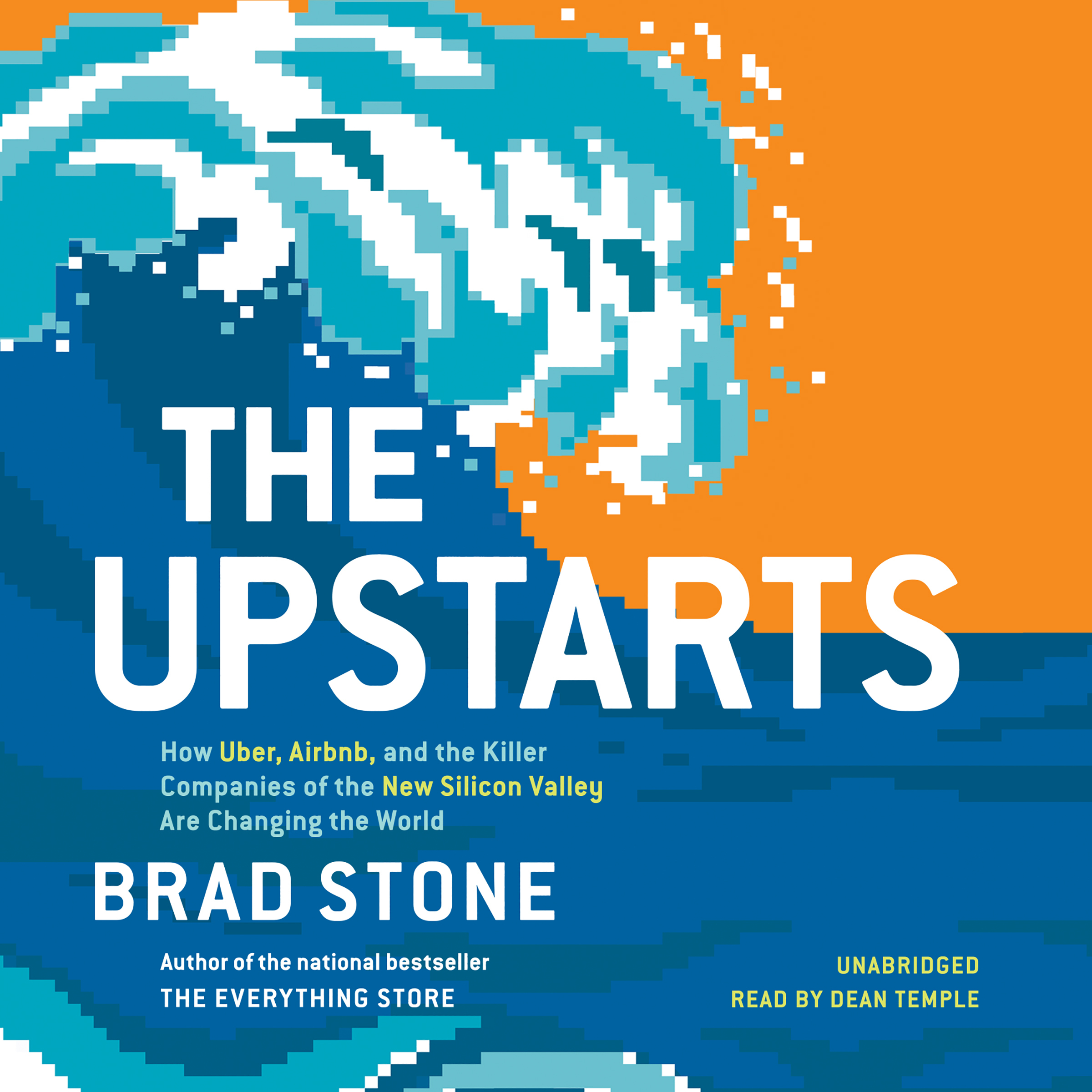 Printable The Upstarts: How Uber, Airbnb, and the Killer Companies of the New Silicon Valley Are Changing the World Audiobook Cover Art