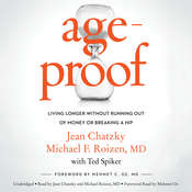 AgeProof: Living Longer Without  Running Out of Money or Breaking a Hip Audiobook, by Jean Chatzky, Michael F. Roizen